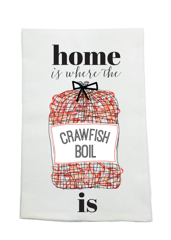 HOME IS WHERE THE CRAWFISH ARE! KITCHEN TOWEL