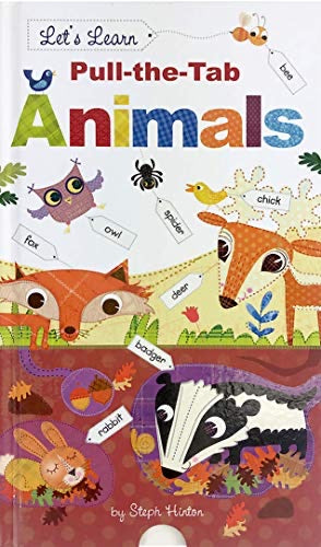 Let's Learn Pull-The-Tab Animals Padded Board Book by Little Hippo Books