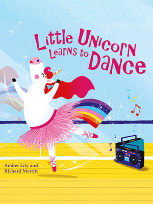 Little Unicorn Learns to Dance Board book