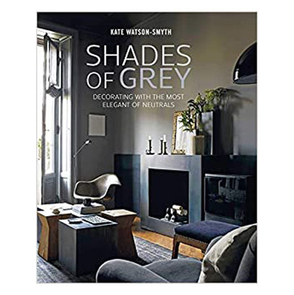 Shades of Grey by Kate Watson-Smyth
