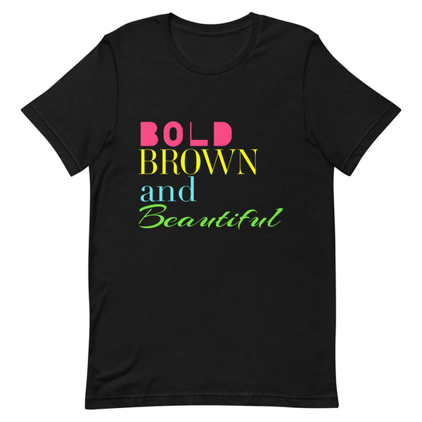 Bold Brown and Beautiful T-Shirt