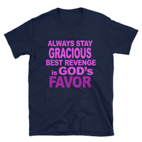 Always Stay Gracious T-shirt