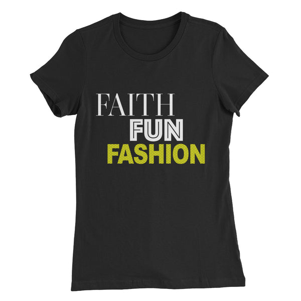Faith Fun Fashion Ladies T-Shirt
