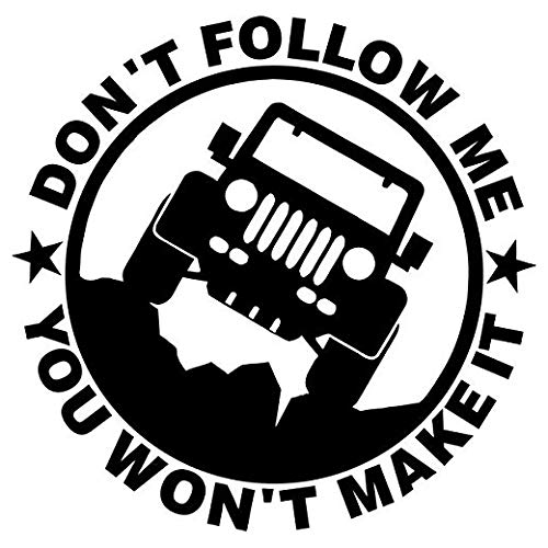 Jeep Don't Follow Me You Won't Make It - Sticker
