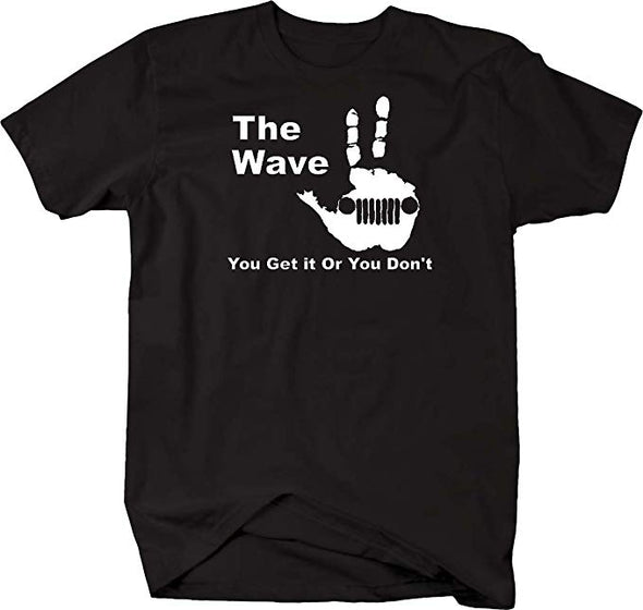 The Wave - You Get it Or You Don't T Shirt