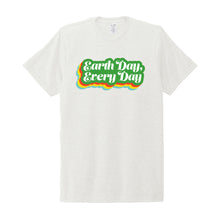 Load image into Gallery viewer, Earth Day Every Day T-Shirt