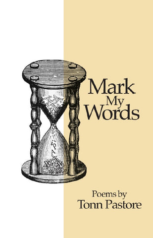 Mark My Words - Poems by Tonn Pastore