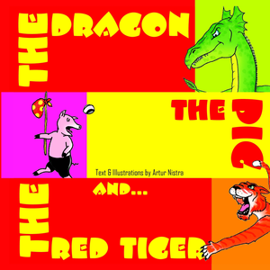 The Dragon, the Pig and the Red Tiger (Digital Version) ~ By Artur Nistra