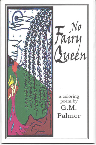 No Fairy Queen a coloring poem by G.M. Palmer