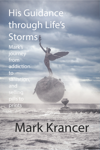 Mark Krancer's - His Guidance Through Life's Storms
