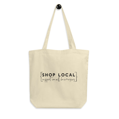 Shop Local Support Small Business Eco-Friendly Tote Bag