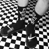 """DO WHAT YOU WANT"" SOCKS"
