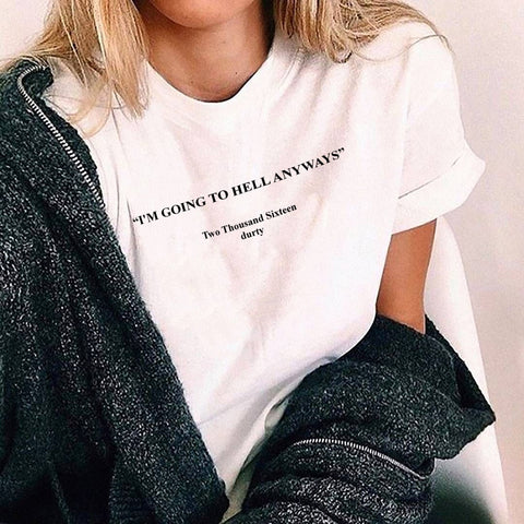 """I'M GOING TO HELL ANYWAYS"" TEE"