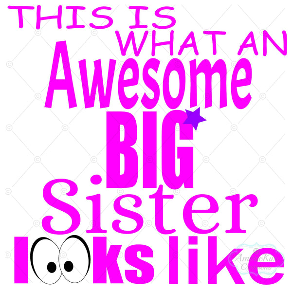 This is What an Awesome Big Sister Looks Like SVG PDF DXF EPS PNG