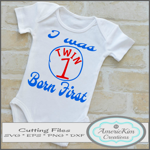 Twin 1 I Was Born First SVG Files Digital Downloads