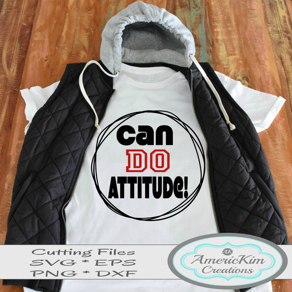 Can Do Attitude SVG File Digital Download