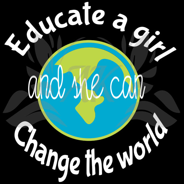 Educate a Girl and She Can Change The World SVG Cutting File with American Continent