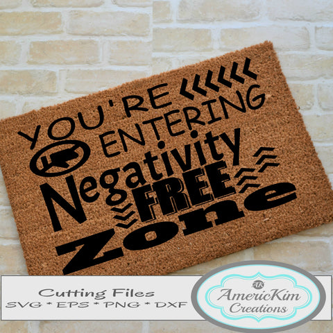 You're Entering Negativity Free Zone Doormat SVG File Digital Downloads