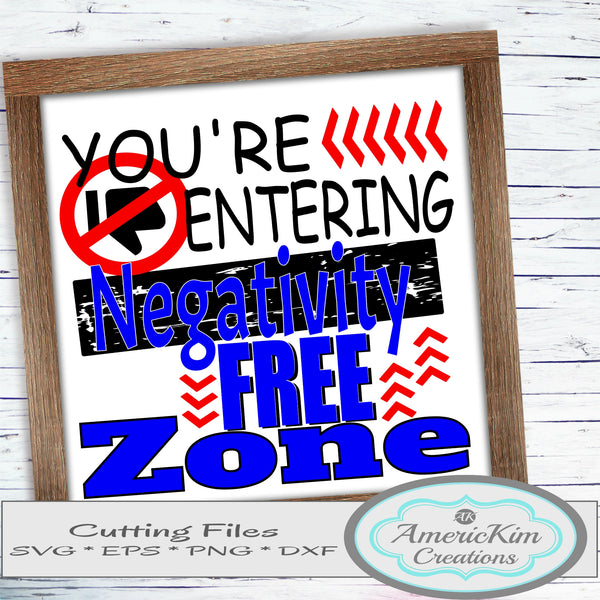 You're Entering Negativity Free Zone SVG File Digital Downloads