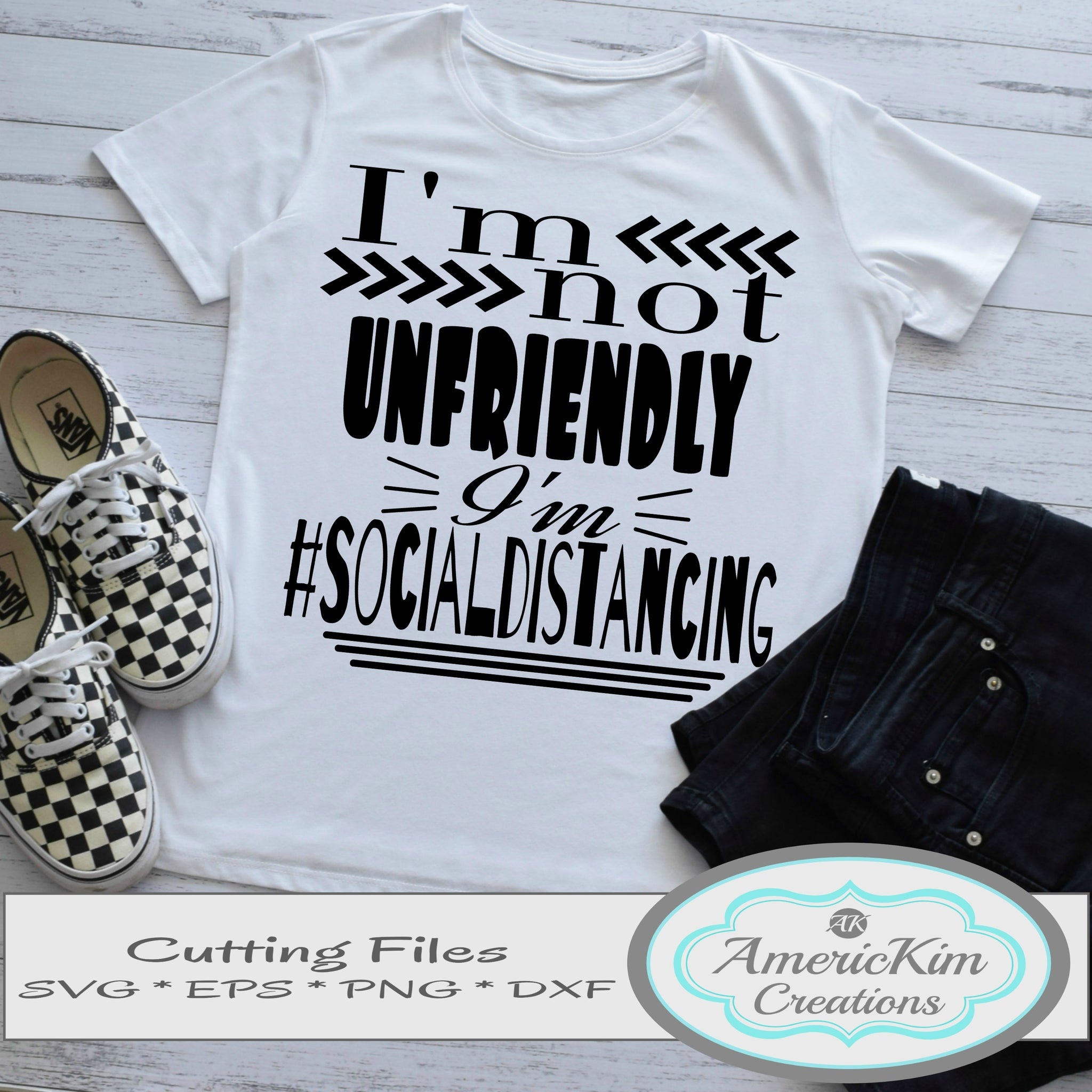 I'm not Unfriendly I'm #Social distancing SVG File Digital Download
