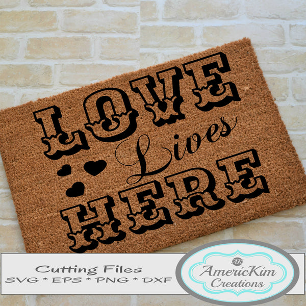 Love Lives Here Valentine SVG Digital Download