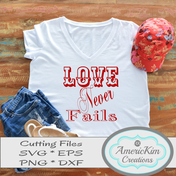 Love Never Fails Valentine SVG Digital Downloads