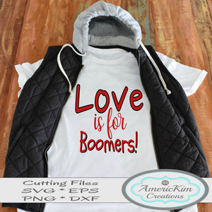 Love is for Boomers SVG Anti-Valentine Digital Downloads