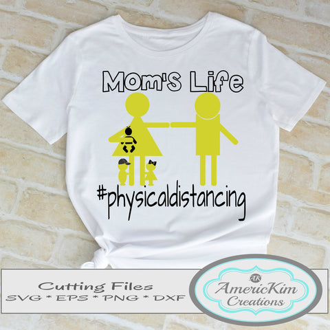 Moms Life #physicaldistancing Arm's Length Apart SVG File Digital Download