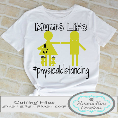 Mums Life #physicaldistancing Arm's Length Apart SVG File Digital Download