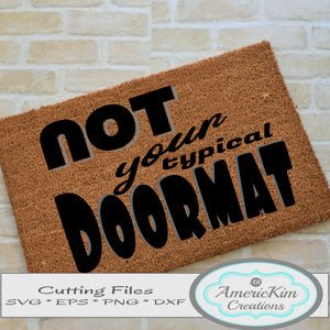 Not Your Typical Doormat SVG File Digital Downloads