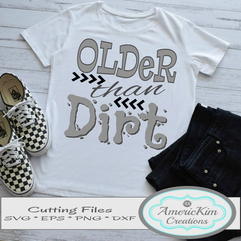 Older than Dirt SVG Southernism Digital Download