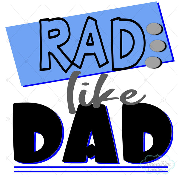 Rad Like Dad SVG Digital Downloads