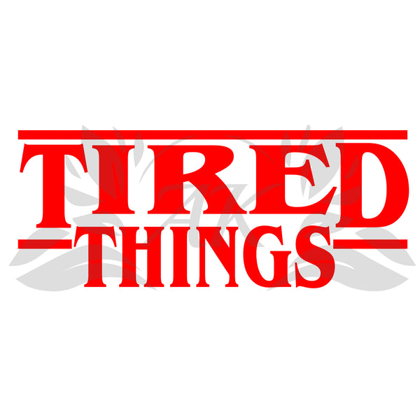 Tired Things SVG File Digital Download