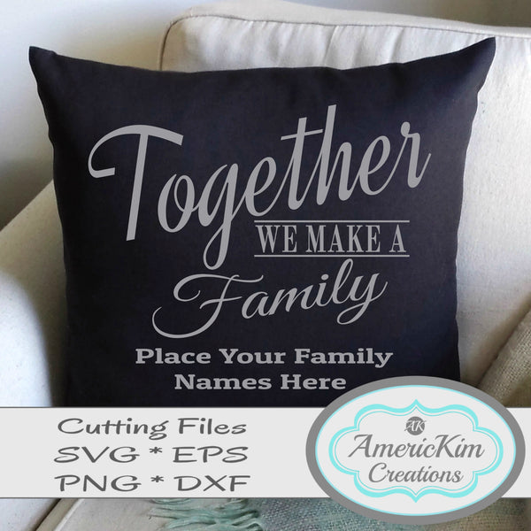 Together We Make A Family Personalized SVG
