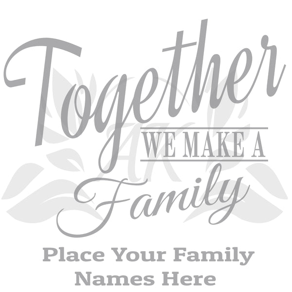 Together We Make A Family Personalized SVG Digital Downloads