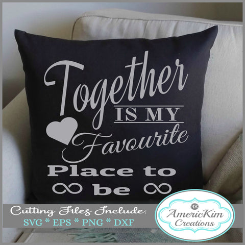 Together is my Favourite Place to Be SVG Digital Downloads