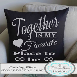 Together is my Favorite Place to Be SVG Digital Downloads
