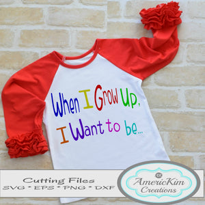 When I Grow Up, I want to be... Personalized SVG File Digital Download