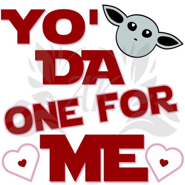 Yo' Da One For Me Valentines SVG Digital Download