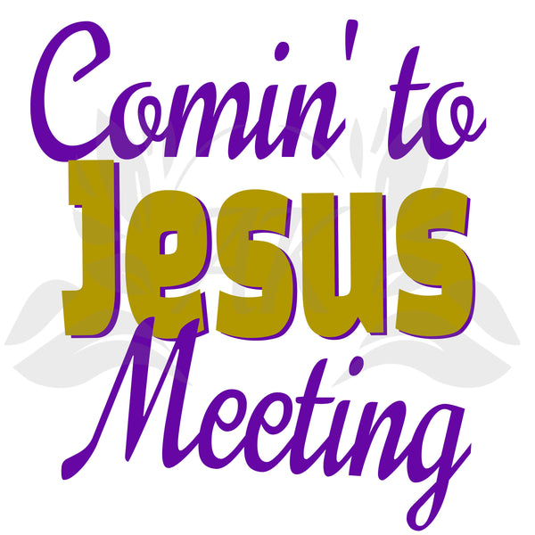 Coming to Jesus Meeting SVG File Southernisms Digital Download