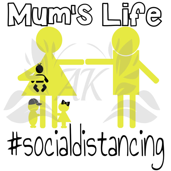 Mums Life #Social Distancing Arm's Length Apart SVG File Digital Download