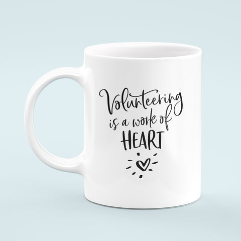 Volunteering is a Work of Heart Mug