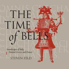 Steven Feld: The Time of Bells, 1