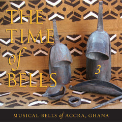 Steven Feld: The Time of Bells, 3: Musical Bells of Accra