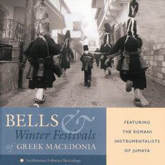 Steven Feld, Dick Blau, Angeliki & Charles Keil: Bells and Winter Festivals of Greek Macedonia