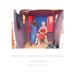 Virginia Ryan, Steven Feld: Exposures: A White Woman in West Africa; Book