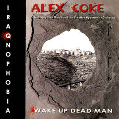Alex Coke: Iraqnophobia/Wake Up Dead Man