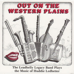 Leadbelly Legacy Band: Out on the Western Plains
