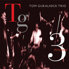 Tom Guralnick Trio: Pitchin'