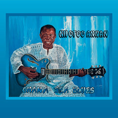Nii Otoo Annan: Ghana Sea Blues